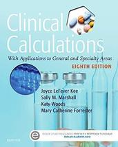 Clinical Calculations: With Applications to General and Specialty Areas ... - $52.94