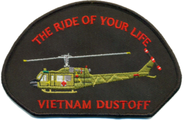 """US Army Vietnam Dustoff, The Ride of Your Life Patch 3.5"""" tall x 5"""" wide - $13.85"""
