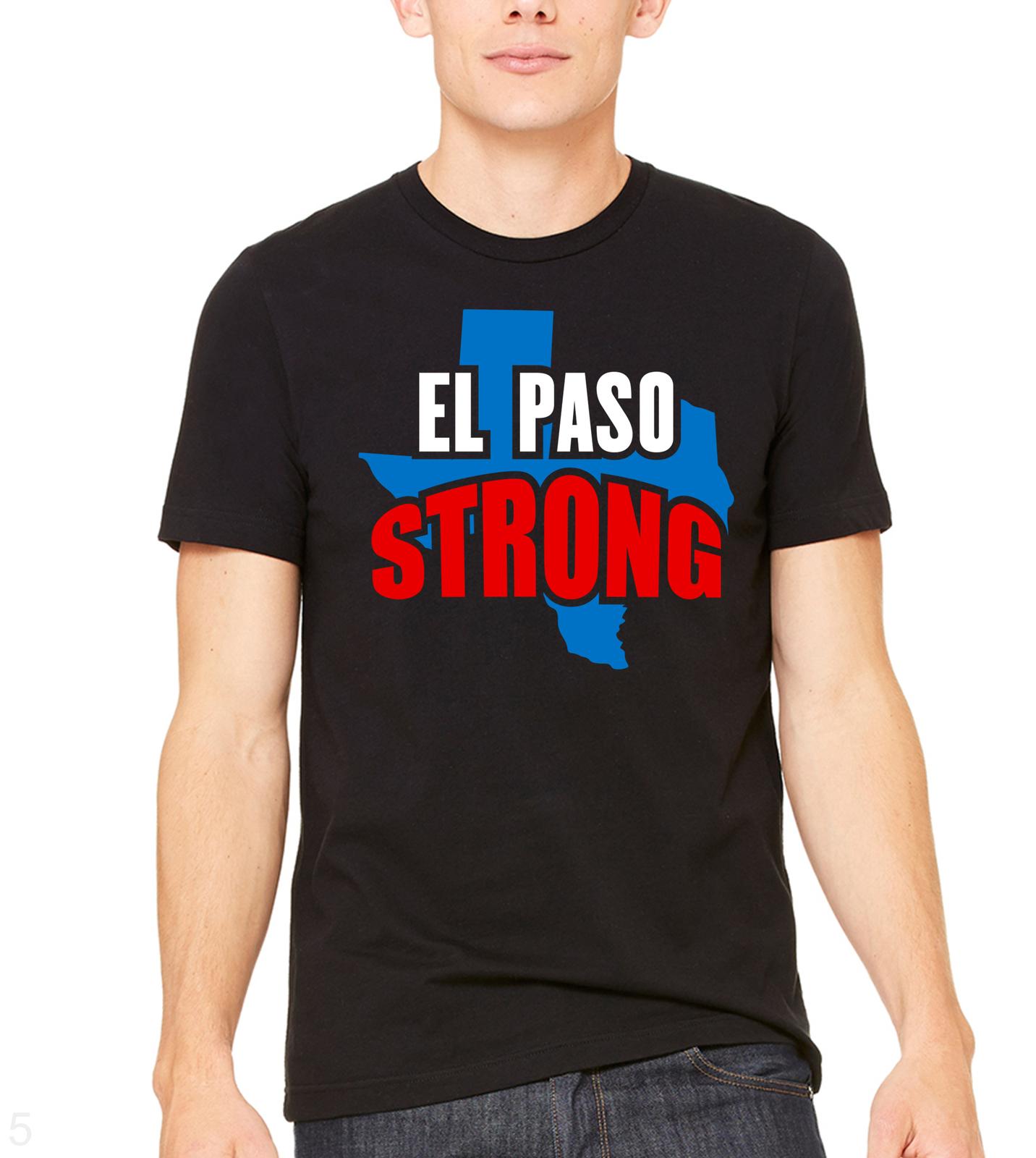 el paso strong unisex t shirt, El Paso Texas Strong tshirt El Paso Texas tee