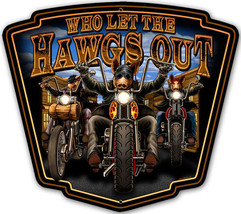 Who Let The HAWGS OUT- Plasma Cut Metal Sign - $39.95