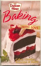 Baking With Love Cookbook Duncan Hines Cakes, Cookies, Bars - $20.97 CAD