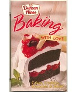 Baking With Love Cookbook Duncan Hines Cakes, Cookies, Bars - $15.87