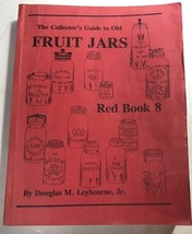 The Collector's Guide to Old Fruit Jars  Red Book 8 rare Douglas Leybourne - $46.74