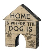 "Home is Where the Dog is Chunky Sitter Sign Primitives 6.25""x7"" dog pet - $19.99"