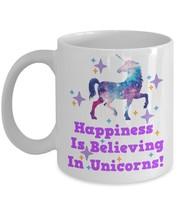 Unicorn Happiness Is Believing Coffee Mug. - $15.99