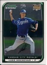 2008 Bowman Chrome Baseball #199 Luke Hochevar RC Kansas City Royals - $2.00