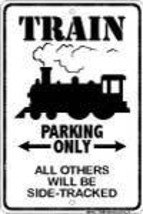 Train Parking Sign - $13.14
