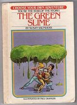 The Green Slime (Choose Your Own Adventure) [Nov 01, 1982] Saunders, Susan and G