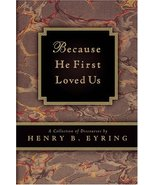 Because He First Loved Us: A Compilation of Discourses [Mass Market Pape... - $0.00
