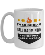 Funny Coffee Mug for Ball Badminton Sports Fans - 15 oz Tea Cup For Friends  - $14.95