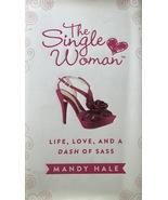 The Single Woman: Life, Love, and a Dash of Sass, Mandy Hale, Inspirational  - $10.95
