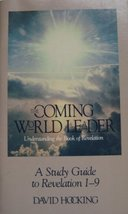 The Coming World Leader, Understanding the Book of Revelation, A Study G... - $29.99