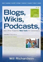 Blogs, Wikis, Podcasts, and Other Powerful Web Tools for Classrooms - $15.00