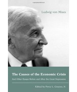 The Causes of the Economic Crisis: And Other Essays Before and After the... - $15.42