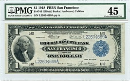 FR. 746 1918 $1 FRBN San Francisco PMG Extremely Fine 45 - $402.55