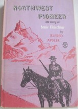 Northwest Pioneer: the Story of Louis Fleischner [Hardcover] Apsler, Alfred and