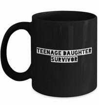 Teenage Daughter Survivor Funny Coffee Mug Mom Dad Husband Wife Gift Cup Black - $20.06+