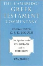 The Epistles to Colossians Philemon (Cambridge Greek Testament Commentar... - $7.47