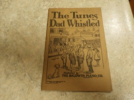 1921 COLLECTIBLE SONG BOOK-THE TUNES DAD WHISTLED BY THE BALDWIN PIANO,CO. - $9.41