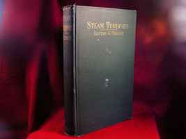 STEAM TURBINES Practice and Theory by Lester G. French - 1st Edition - $102.90