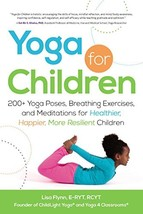 Yoga for Children: 200+ Yoga Poses, Breathing Exercises, and Meditations for Hea