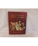 THE ENCYCLOPEDIA OF FRENCH DOLLS Vol 2 L-Z Francois Danielle Theimer HCD... - $125.02