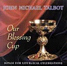 OUR BLESSING CUP by John Michael Talbot - CD