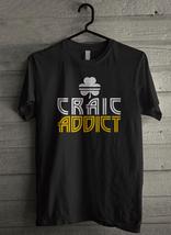 Craic Addict - Custom Men's T-Shirt (2078) - $19.13+
