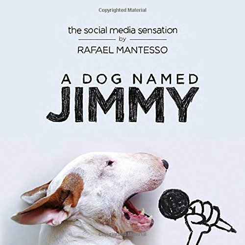 A Dog Named Jimmy : Jimmy Choo the Bull Terrier :  Mantesso : New Hardcover @ZB