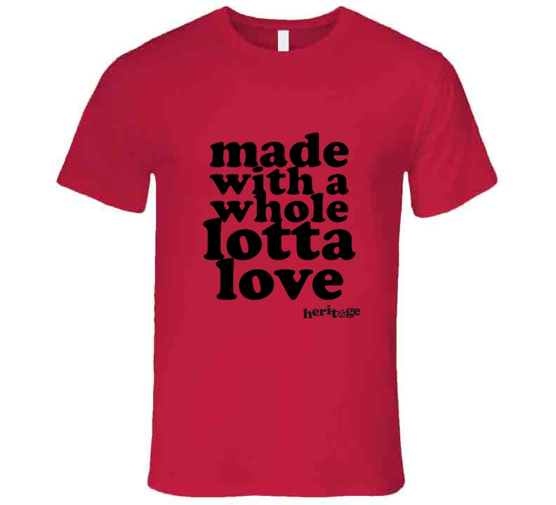 Lotta Love - Tee T Shirt