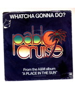 Pablo Cruise Whatcha Gonna Do 45 RPM record with Sleeve - $10.00