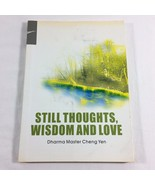 Still Thoughts Wisdom and Love by Dharma Master Cheng Yen Paperback 2004 - $9.99