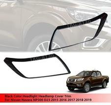 Black Headlight Cover Trim For Nissan Navara NP300 2015 2016 2017 2018 2019 - $43.32