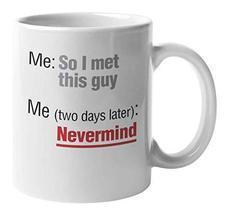 Me: So I Met This Guy. Funny Epic Fail Dating Coffee & Tea Mug For Big Sister, G - $19.59