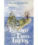 The Island of Two Trees by Brian Kennelly - $22.95