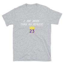 I AM MORE THAN AN ATHLETE T-SHIRT / KING JAMES T-SHIRT / BASKETBALL SHORT-SLEEVE image 11