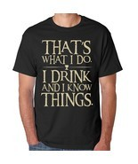 Game of Thrones Shirt T-Shirt Book That's What I Do I Drink And I Know T... - $14.99