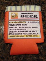 PRESCRIPTION BEER KOOZIE GAG JOKE GIFT PERSONALIZE NAME - FREE SHIPPING!!! - $3.46+