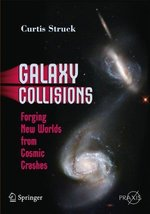 Galaxy Collisions: Forging New Worlds from Cosmic Crashes (Springer Prax... - $34.60