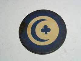 Vintage Poker Chip Moon Club Early 1900's Clay or Clay Composite Bakelite? - $9.99
