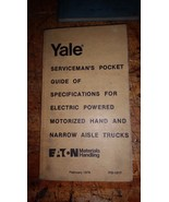 YALE SERVICEMAN'S GUIDE OF SPECIFICATIONS ELECTRIC NARROW, HAND FORK LIF... - $19.79