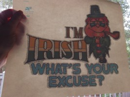 I'm Irish What's Your Excuse Drunk Leprechaun T-shirt Iron On Heat Transfer - $12.78