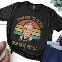 RBG Fight For The Things You Care About T Shirt Dark Heather Cotton Ladi... - $19.50+