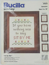 Bucilla Cross Stitch If You have Nothing nice to say Sit by Me Sampler 4... - $12.99