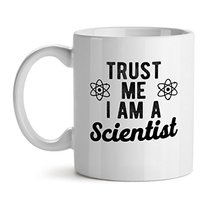 Trust Me I Am Ascientist Experimnet Best Science Humor - Mad Over Mugs - Inspira - $20.53