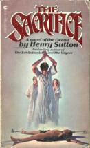 THE SACRIFICE - Henry Sutton - HORROR - HUMAN SACRIFICE & MODERN DEMONIC... - $3.50