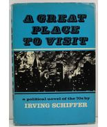 A Great Place to Visit A Political Novel of the 70s by Irving Schiffer - $4.99