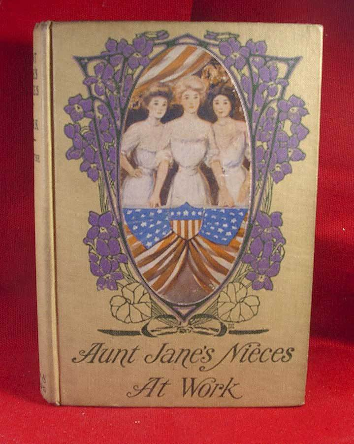L. Frank Baum (Van  Dyne) AUNT JANE'S NIECES AT WORK 1st ;ater .1909 NICE!
