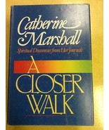 A Closer Walk Catherine Marshall USED Hardcover Book - $9.89