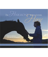 In Harmony with Your Horse : How to Build a Lasting Relationship - Albin... - $10.95